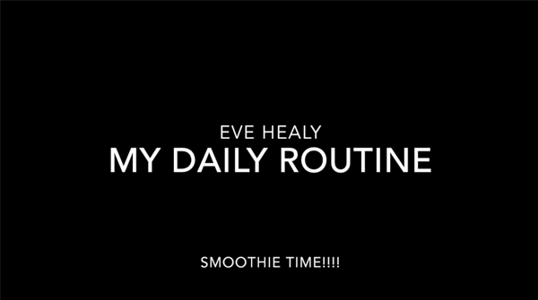 "Eve Healy, Second Year, Stop Motion Animation Film ""My Daily Routine, Smoothie Time!!!"""