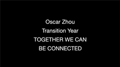 "Oscar Zhou, Transition Year, Stop Motion Animation Film ""Together We Can Be Connected"""