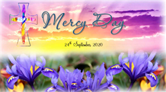 Mercy Day – 24 September 2020